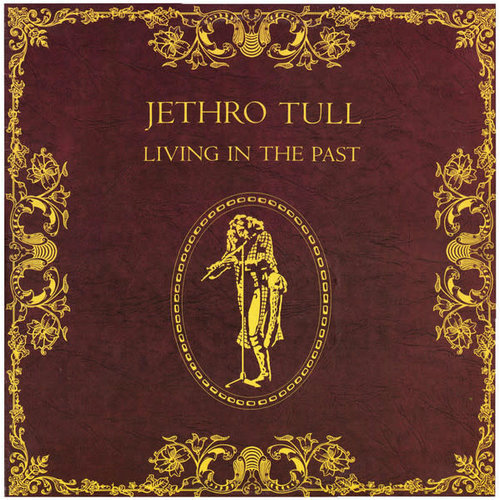 Jethro Tull - Living In The Past [USAGÉ]