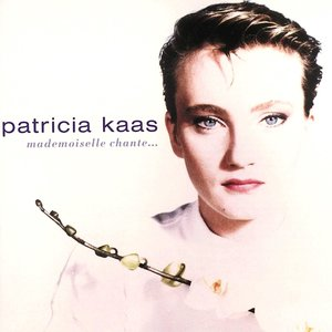Patricia Kaas - Mademoiselle Chante... [USAGÉ]