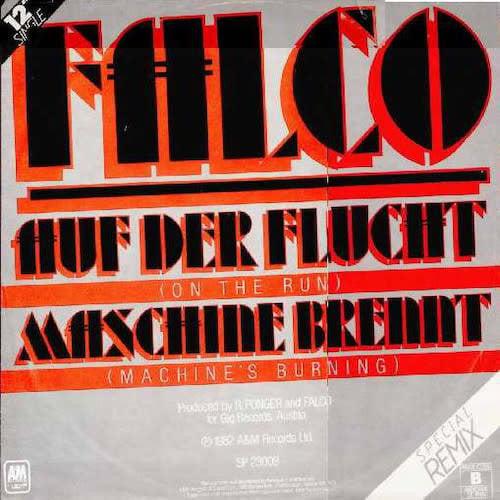 Falco - Auf Der Flucht = On The Run / Maschine Brennt = Machine's Burning [USED]