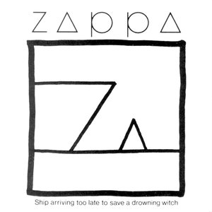 Frank Zappa - Ship Arriving Too Late To Save A Drowning Witch [USAGÉ]