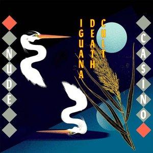 Iguana Death Cult - Nude Casino  [NEUF]