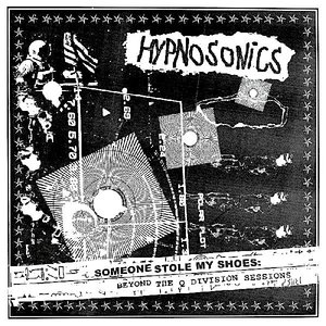 Hypnosonics - Someone Stole My Shoes: Beyond The Q Division Sessions  [NEUF]