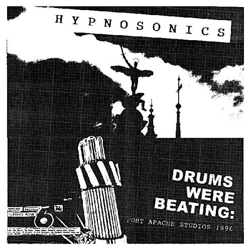 Hypnosonics - Drums Were Beating: Fort Apache Studios 1996  [NEUF]