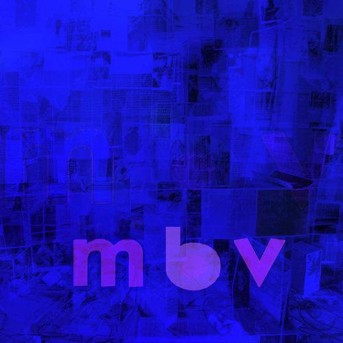 My Bloody Valentine - m b v (2021 Edition) [NEW]