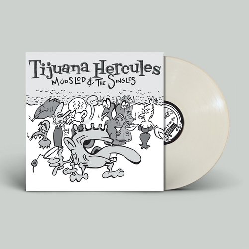 Tijuana Hercules - Mudslod and the Singles (Limited Edition - White Vinyl) [NEW]