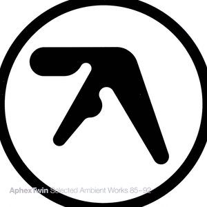 Aphex Twin - Selected Ambient Works 85-92  [NEW]