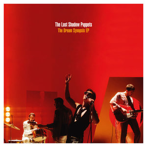 The Last Shadow Puppets - The Dream Synopsis EP [NEUF]