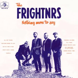 The Frightnrs - Nothing More To Say [NEUF]