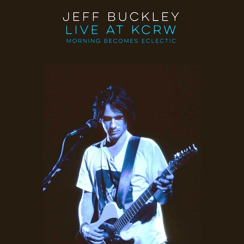 Jeff Buckley - Live At KCRW: Morning Becomes Eclectic (2019 RSD Black Friday Limited Edition)[NEUF]