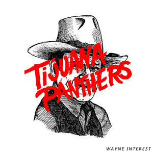 Tijuana Panthers - Wayne Interest [NEW]