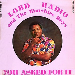 Lord Radio And The Bimshire Boys - You Asked For It  [USED]