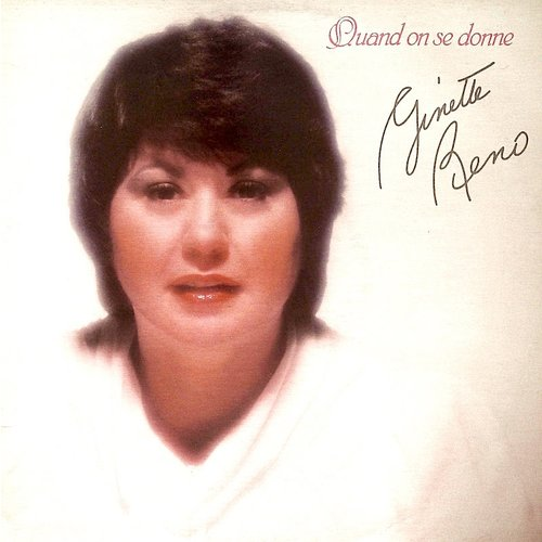 Ginette Reno - Quand On Se Donne [USED]