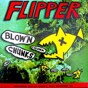 Flipper - Blow'n Chunks [USAGÉ]