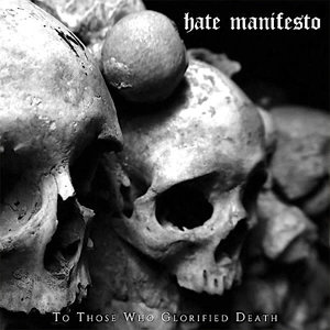 Hate Manifesto - To Those Who Glorified Death (Limited Edition)[USAGÉ]