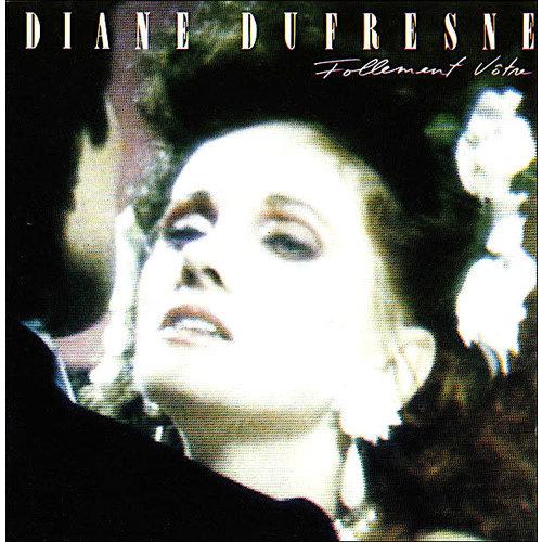 Diane Dufresne - Follement Vôtre