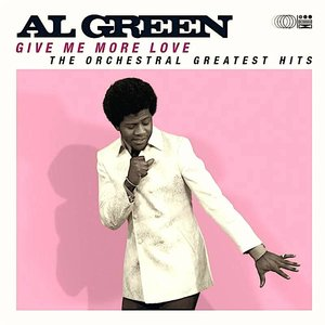 Al Green - Give Me More Love (The Orchestral Greatest Hits) (RSD2021)[NEW]