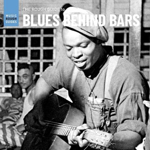 Various Artists - Rough Guide To Blues Behind Bars (RSD2021)[NEUF]