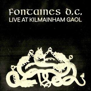 Fontaines D.C. - Live At Kilmainham Gaol (RSD2021)