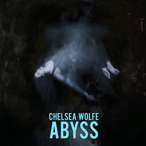 Chelsea Wolfe - Abyss  [NEUF]