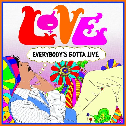 Love - Everybody's Gotta Live (RSD2021 - Limited Edition)
