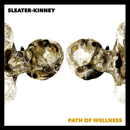 Sleater-Kinney - Path Of Wellness (Limited Indie Exclusive Edition - White Opaque Vinyl)