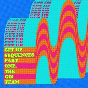 The Go! Team - Get Up Sequences Part One (Limited Indie  Exclusive Edition - Turquoise Vinyl)
