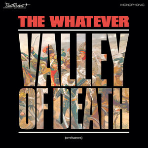 The Whatever - Valley Of Death (Or Whatever) (Mono - White Vinyl)