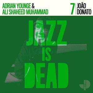João Donato / Adrian Younge & Ali Shaheed Muhammad - Jazz Is Dead 7