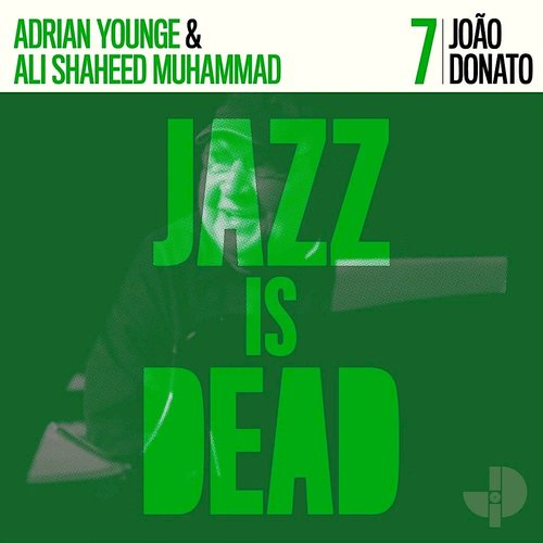 João Donato / Adrian Younge & Ali Shaheed Muhammad – Jazz Is Dead 7