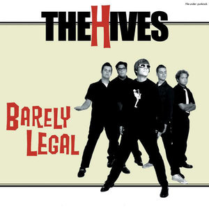The Hives - Barely Legal  [NEUF]