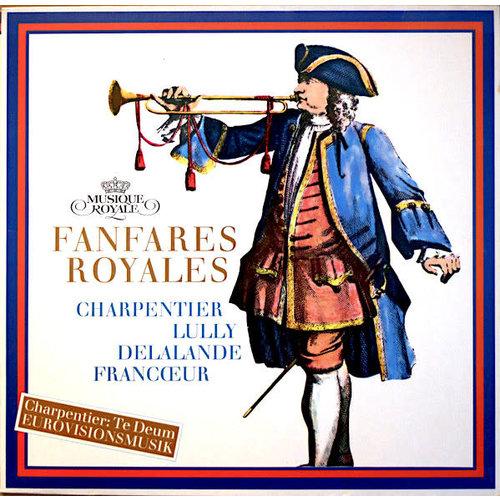 Marc Antoine Charpentier / Jean-Baptiste Lully / Michel Richard Delalande / François Francœur - Fanfares Royales [USED]