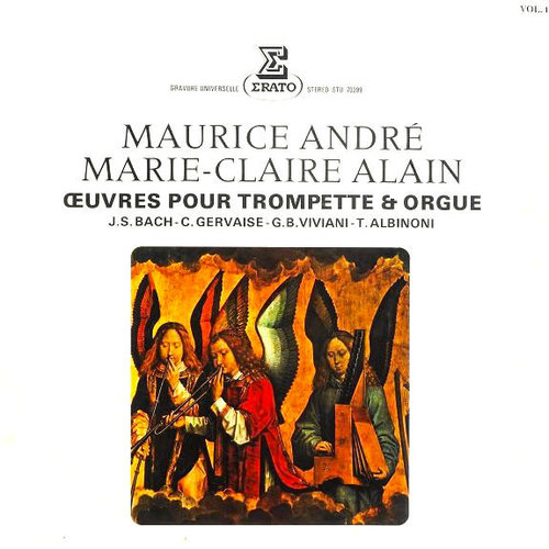 Maurice André, Marie-Claire Alain - Johann Sebastian Bach - Claude Gervaise - Giovanni Buonaventura Viviani - Tomaso Albinoni - Œuvres Pour Trompette Et Orgue (Vol. 1) [USED]