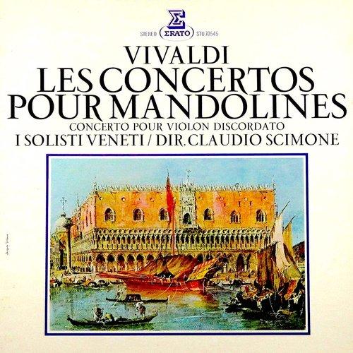 Antonio Vivaldi, Claudio Scimone, I Solisti Veneti - Les Concertos Pour Mandolines / Concerto Pour Violon Discordato [USED]