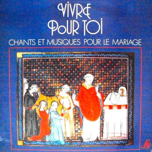 Caroline Grant, Gaëtan De Courrèges - Vivre Pour Toi, Chants Et Musiques Pour Le Mariage [USED]