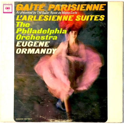Jacques Offenbach, Georges Bizet, Eugene Ormandy, The Philadelphia Orchestra - Gaîté Parisienne (As Presented By The Ballet Russe de Monte Carlo) / L'Arlésienne Suites