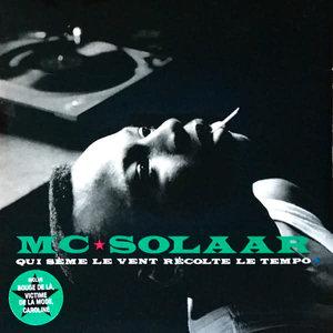 MC Solaar - Qui Sème Le Vent Récolte Le Tempo  [NEUF]