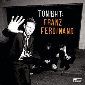 Franz Ferdinand - Tonight: Franz Ferdinand (2021 Reissue) [NEW]