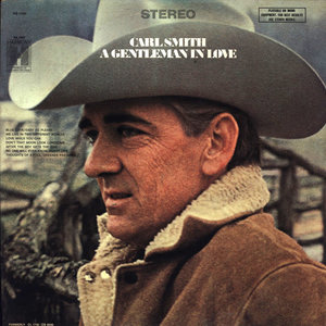 Carl Smith - A Gentleman In Love  [USED]