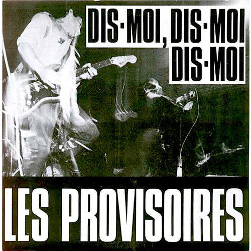 """Les Provisoires - Dis-Moi, Dis-Moi Dis-Moi (7"""") [USED]"""
