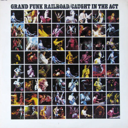 Grand Funk Railroad - Caught In The Act  [USED]