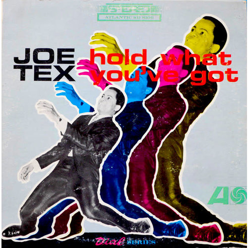 Joe Tex - Hold What You've Got  [USED]