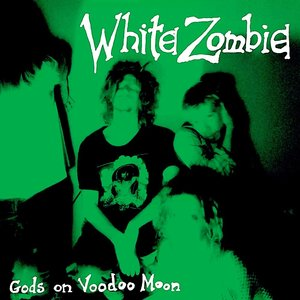 """White Zombie - Gods On Voodoo Moon (7"""" - Limited Edition)[USAGÉ]"""