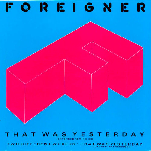 """Foreigner - That Was Yesterday (12"""") [USED]"""