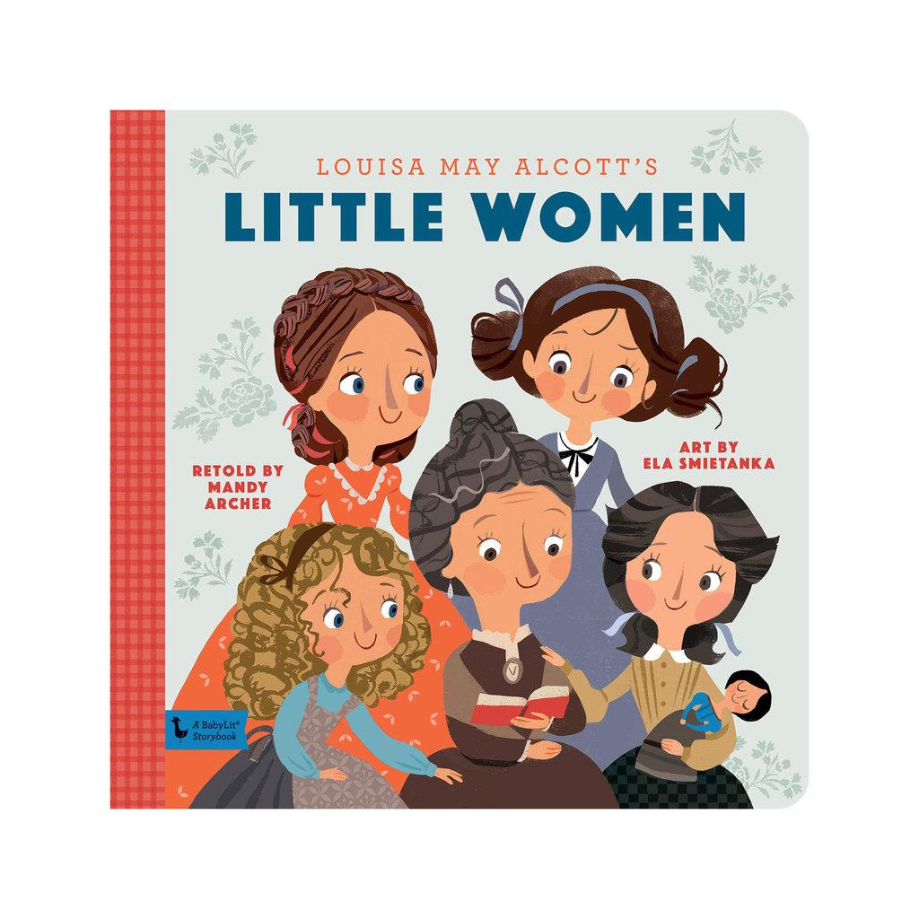 GIBBS SMITH PUBLISHER LITTLE WOMEN: A BABYLIT STORY