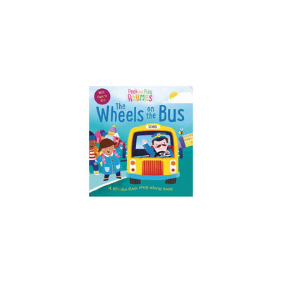 SIMON AND SCHUSTER PEEK AND PLAY RHYMES- WHEELS ON THE BUS