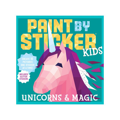 PAINT BY STICKER: UNICORNS AND MAGIC