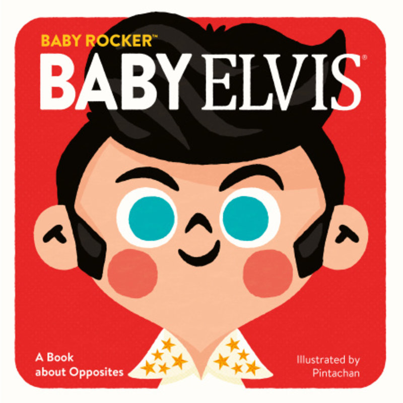 HATCHETTE BOOK GROUP BABY ELVIS: A BOOK ABOUT OPPOSITES
