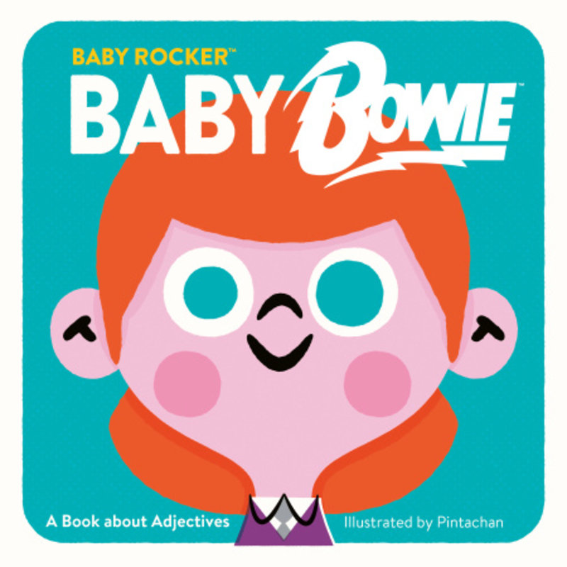 HATCHETTE BOOK GROUP BABY BOWIE: A BOOK ABOUT ADJECTIVES