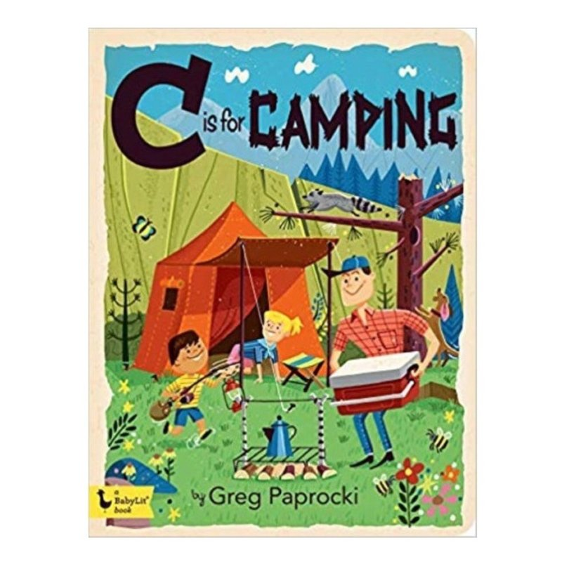 GIBBS SMITH PUBLISHER C IS FOR CAMPING