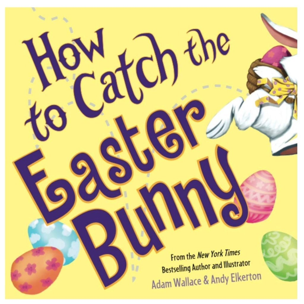 SOURCEBOOKS HOW TO CATCH THE EASTER BUNNY